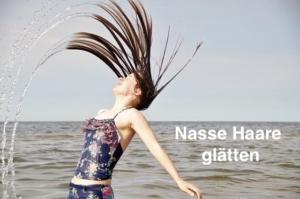 Nasse Haare glätten
