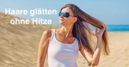 Haare glätten ohne Hitze