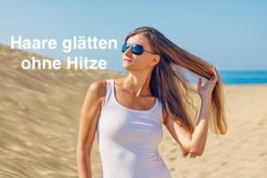 Haare glätten ohne Hitze - So wird es gemacht